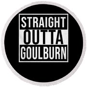 Straight Outta Goulburn Round Beach Towel