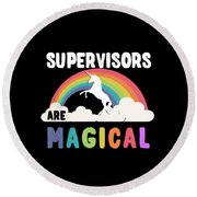 Supervisors Are Magical Round Beach Towel