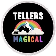 Tellers Are Magical Round Beach Towel