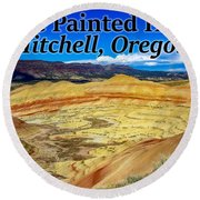 The Painted Hills Mitchell Oregon Round Beach Towel