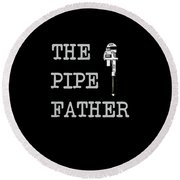 The Pipe Father Round Beach Towel