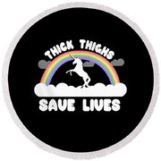 Thick Thighs Save Lives Round Beach Towel