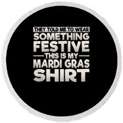 This Is My Festive Mardi Gras Shirt Round Beach Towel