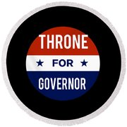 Throne For Governor 2018 Round Beach Towel