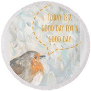 Today Is A Good Day With Bird Round Beach Towel by Maria Langgle