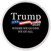 Trump 2020 Where We Go One We Go All Qanon Round Beach Towel