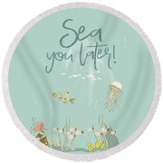 Under The Sea - Sea You Later Round Beach Towel