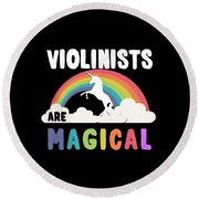 Violinists Are Magical Round Beach Towel
