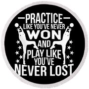 Volleyball Shirt Practice Like Youve Never Won Gift Tee Round Beach Towel