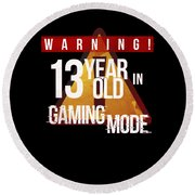 Warning 13 Year Old In Gaming Mode Round Beach Towel