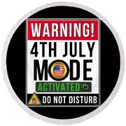 Warning 4th July Mode Activated Do Not Disturb Round Beach Towel
