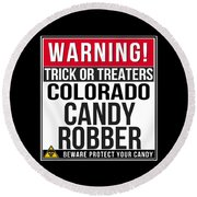 Warning Colorado Candy Robber Round Beach Towel