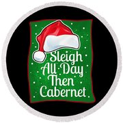 Wine Lover Funny Christmas Quote Cabernet Round Beach Towel