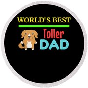 Worlds Best Toller Dad Round Beach Towel