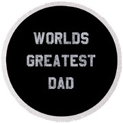 Worlds Greatest Dad Vintage Round Beach Towel