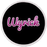 Wyrick #wyrick Round Beach Towel