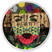 You Broke My Heart In Barcelona  Round Beach Towel