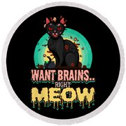 Zombie Cat Halloween Shirt Want Brains Right Meow Pun Round Beach Towel