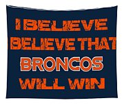 Denver Broncos I Believe Tapestry