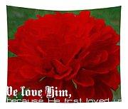 1 John 4 19 Floral Tapestry