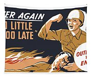 Too Little And Too Late - Ww2 Tapestry