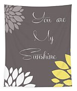 You Are My Sunshine Peony Flowers Tapestry
