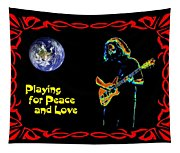 Playing For Peace And Love 1 Tapestry