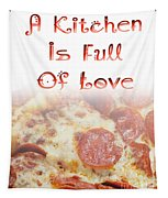 A Kitchen Is Full Of Love 10 Tapestry