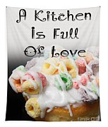 A Kitchen Is Full Of Love 14 Tapestry