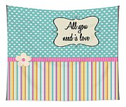 All You Need Is Love In Teal Tapestry