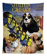 American Cocker Spaniel Art - Julius Caesar Movie Poster Tapestry