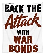 Back The Attack With War Bonds  Tapestry