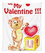 Be My Valentine Teddy Bear Tapestry