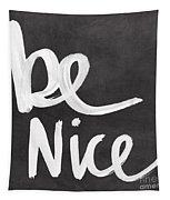 Be Nice Tapestry by Linda Woods