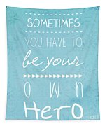 Be Your Own Here Tapestry