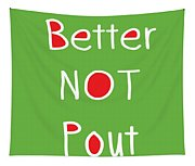 Better Not Pout - Square Tapestry