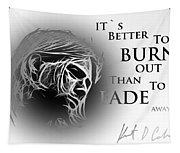 Better To Burn Out Tapestry