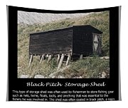 Black Pitch Storage Shed Tapestry