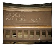 Brooks Was Here Tapestry