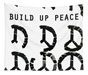 Build Up Peace Ll Tapestry