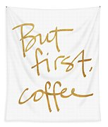 But First, Coffee Tapestry