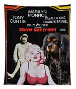 Cavalier King Charles Spaniel Art -some Like It Hot Movie Poster Tapestry