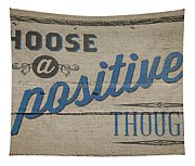 Choose A Positive Thought Tapestry