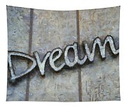 Dream Signage Photo Art Tapestry