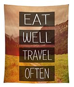 Eat Well Travel Often Tapestry