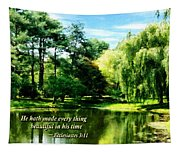 Ecclesiastes 3 11 He Hath Made Everything Beautiful Tapestry