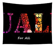 Equality For All - Stone Rock'd Art By Sharon Cummings Tapestry