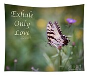 Exhale Only Love Tapestry