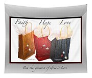 Faith Hope Love Tapestry