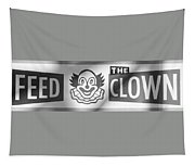 Feed The Clown In Black And White Tapestry